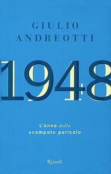 La copertina del libro: 1948: l'anno dello scampato pericolo